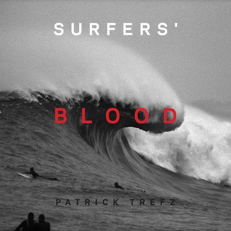 Surfers' Blood by Patrick Trefz