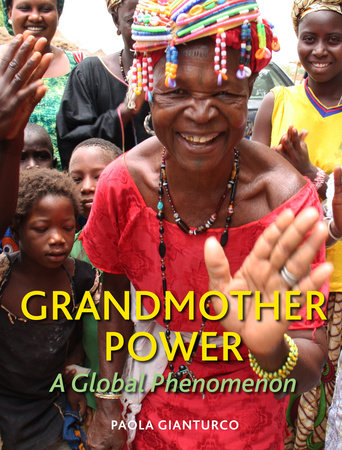 Grandmother Power by Paola Gianturco