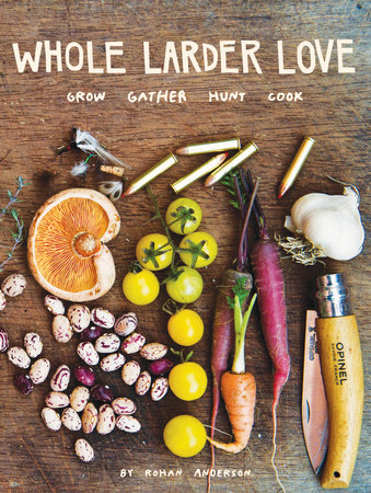 Whole Larder Love by Rohan Anderson