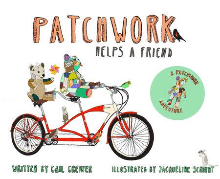 Patchwork Helps a Friend by Gail Greiner