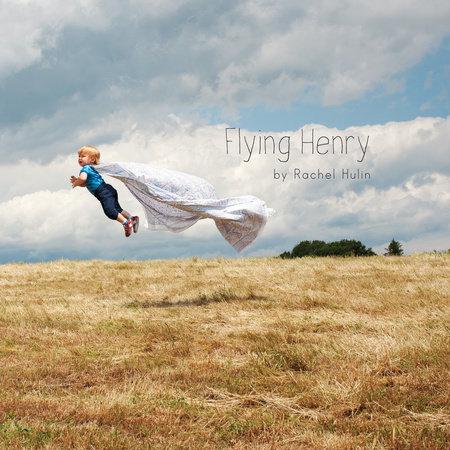 Flying Henry by Rachel Hulin