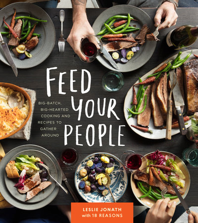 Feed Your People by Leslie Jonath and 18 Reasons