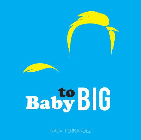 Baby to Big by Rajiv Fernandez