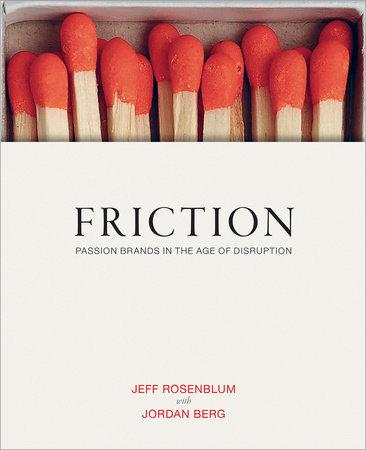Friction by Jeff Rosenblum and Jordan Berg