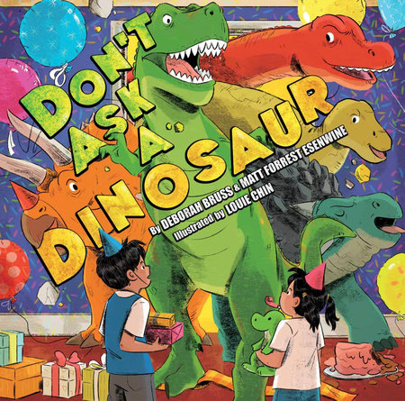 Don't Ask a Dinosaur by Matt Forrest Esenwine and Deborah Bruss