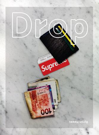 Drop by Byron Hawes