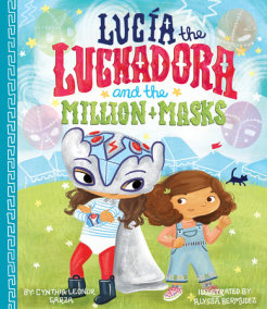 Lucia the Luchadora and the Million Masks