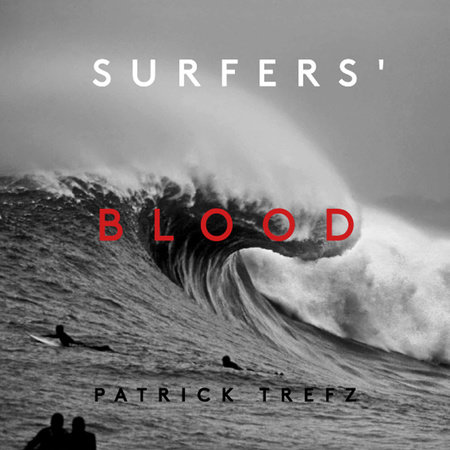 Surfers' Blood by Patrick Trefz