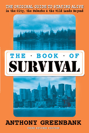 The Book of Survival 3rd Revised Edition by Anthony Greenbank
