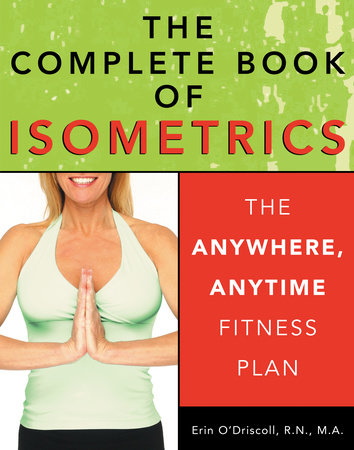 The Complete Book of Isometrics by Erin O'Driscoll, RN, MA