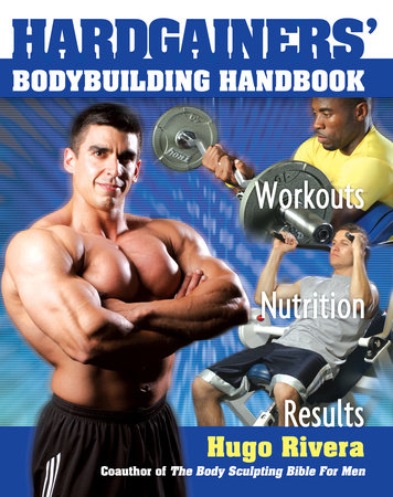 Hardgainers' Bodybuilding Handbook by Hugo Rivera