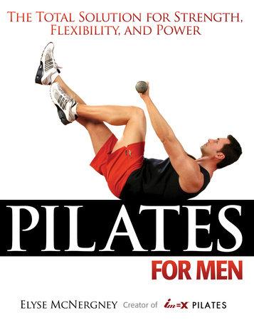 Pilates For Men by Elyse McNergney