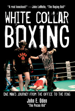 White Collar Boxing by John E. Oden