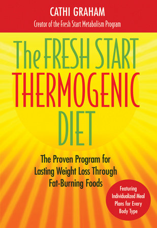 The Fresh Start Thermogenic Diet by Cathi Graham