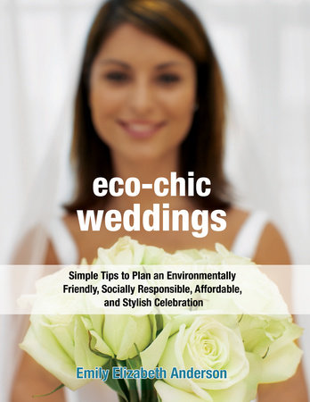 Eco-Chic Weddings by Emily Elizabeth Anderson