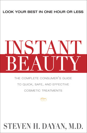 Instant Beauty by Steven H. Dayan, MD