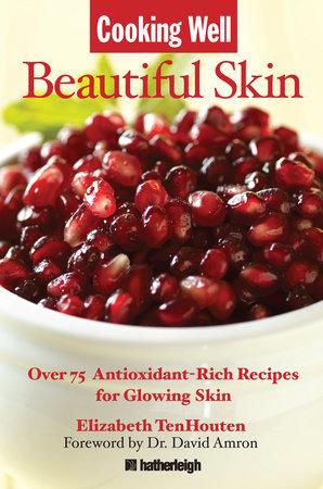 Cooking Well: Beautiful Skin by Elizabeth TenHouten