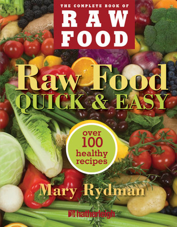 Raw Food Quick & Easy by Mary Rydman