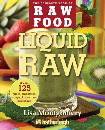 Liquid Raw by Lisa Montgomery