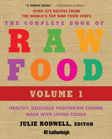 The Complete Book of Raw Food, Volume 1 by