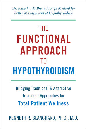 Functional Approach to Hypothyroidism by Kenneth Blanchard M.D.