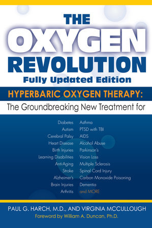 The Oxygen Revolution by Paul G. Harch, M.D. and Virginia McCullough