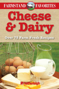 Cheese & Dairy: Farmstand Favorites