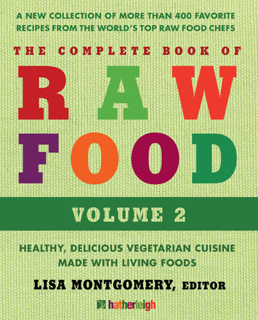 The Complete Book of Raw Food, Volume 2 by