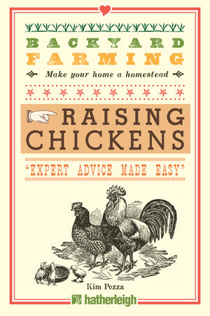 Backyard Farming: Raising Chickens by Kim Pezza