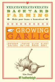 Backyard Farming: Growing Garlic
