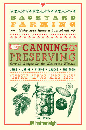 Backyard Farming: Canning & Preserving by Kim Pezza