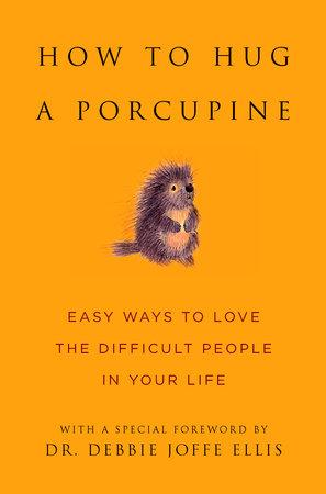 How to Hug a Porcupine by