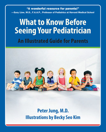 What to Know Before Seeing Your Pediatrician by Peter Jung