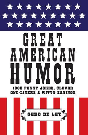 Great American Humor by Gerd De Ley