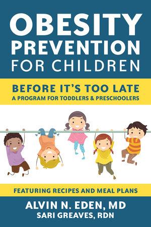 Obesity Prevention for Children by Alvin Eden, M.D.