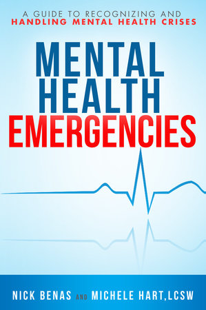 Mental Health Emergencies by Nick Benas and Michele Hart