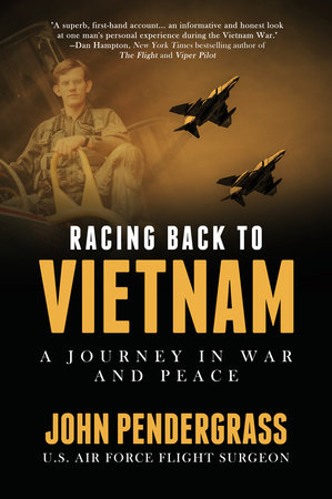 Racing Back to Vietnam by John Pendergrass