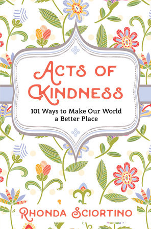 Acts of Kindness by Rhonda Sciortino