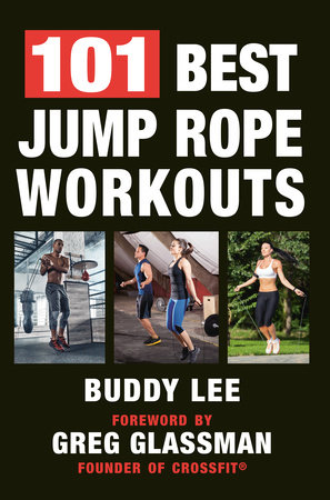 101 Best Jump Rope Workouts by Buddy Lee