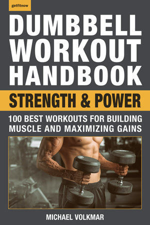Dumbbell Workout Handbook: Strength and Power by Michael Volkmar