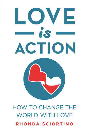 Love is Action by Rhonda Sciortino