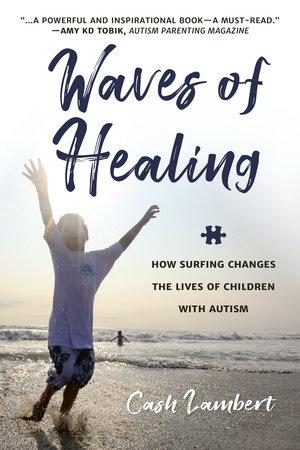 Waves of Healing by Cash Lambert