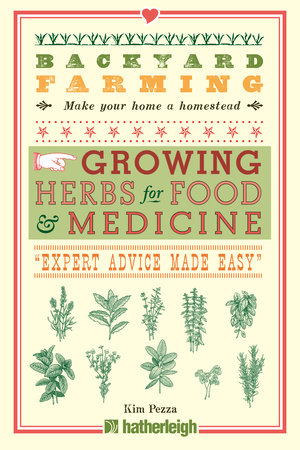 Backyard Farming: Growing Herbs for Food and Medicine