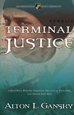 Terminal Justice by Alton L. Gansky