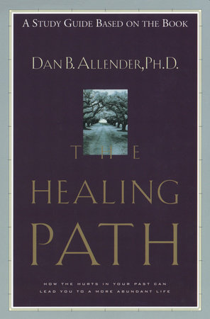 The Healing Path Study Guide by Dan B. Allender