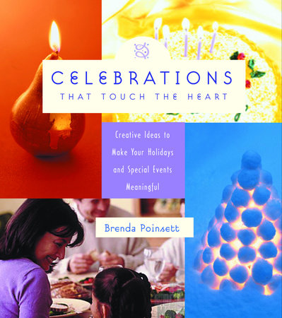 Celebrations That Touch the Heart by Brenda Poinsett