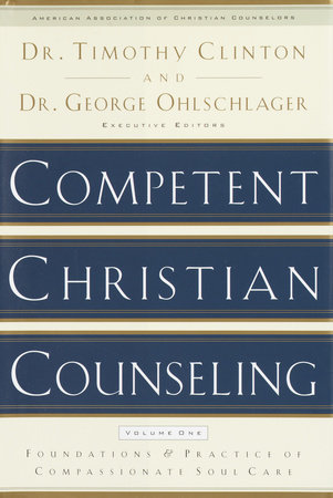 Competent Christian Counseling, Volume One by