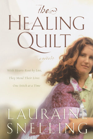 The Healing Quilt by Lauraine Snelling