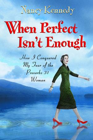 When Perfect Isn't Enough by Nancy Kennedy