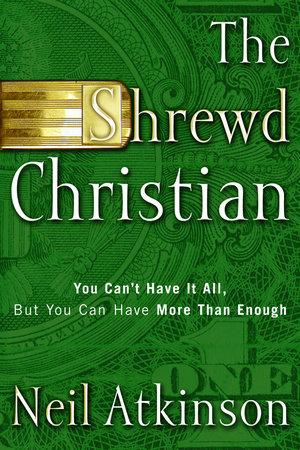 The Shrewd Christian by Neil Atkinson